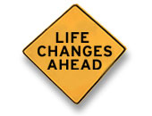 "A yellow road sign with black text that says "" Life Changes Ahead"""